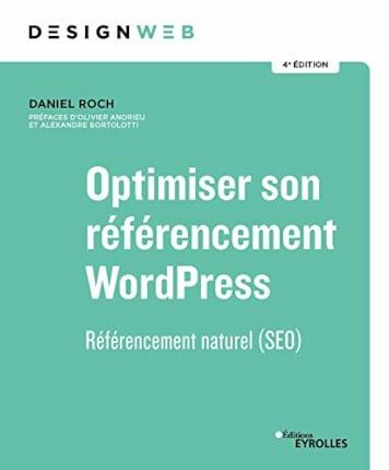 Optimiser son référencement WordPress : Référencement naturel (SEO) par Daniel Roch